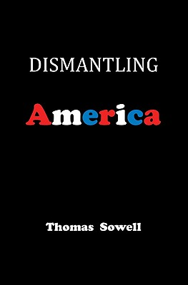 Dismantling America By Sowell, Thomas